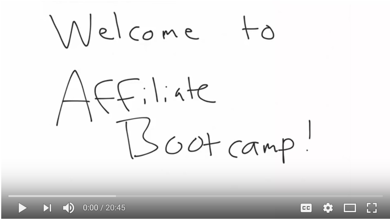 Video - Welcome to Affiliate Bootcamp